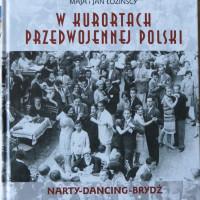 """Okładka książki Mai i Jana Łozińskich """"W kurortach przedwojennej Polski"""""""