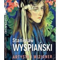 """Okładka książki """"Stanisław Wyspiański artysta i wizjoner"""""""