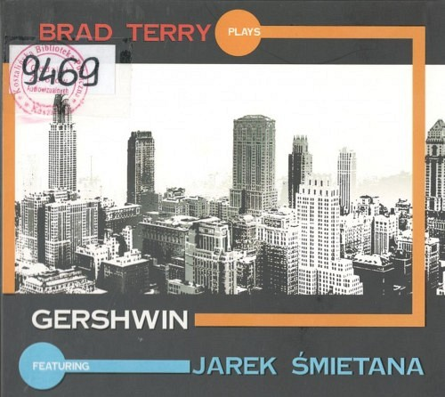 Brad Terry Plays Gershwin Featuring Jarek Śmietana