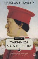 Tajemnica Montefeltra : intrygi dworskie od spisku Pazzich do powstania Kaplicy Sykstyńskiej