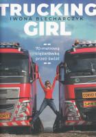 Trucking Girl : 70-metrową ciężarówką przez świat