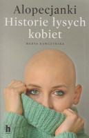 Alopecjanki : historie łysych kobiet