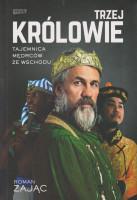 Trzej Królowie : tajemnica mędrców ze Wschodu