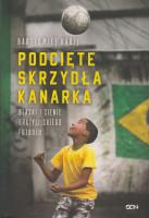 Podcięte skrzydła kanarka : blaski i cienie brazylijskiego futbolu