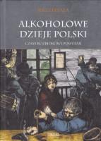 Alkoholowe dzieje Polski : czasy rozbiorów i powstań