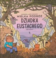 Wielka podróż dziadka Eustachego