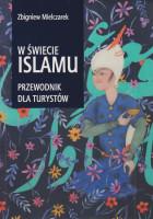 W świecie Islamu : przewodnik dla turystów